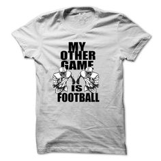 My Other Game Is Football T-Shirts, Hoodies, Sweatshirts, Tee Shirts (19$ ==► Shopping Now!)