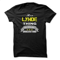 Its a LYNDE thing. - #couple shirt #tee trinken. ORDER HERE => https://www.sunfrog.com/Names/Its-a-LYNDE-thing-B35CAD.html?68278