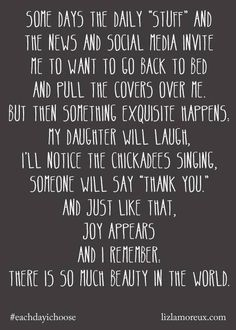 Look for the joy and beauty in this world.