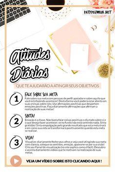 Pinterest - Atitudes diárias que te ajudarão a atingir suas metas e objetivos    Veja o post com vídeo em http://patypegorin.net/atitudes-diarias/