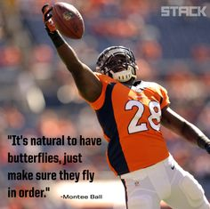 """""""It's natural to have butterflies, just make sure they fly in order."""" -Montee Ball #supebowl"""