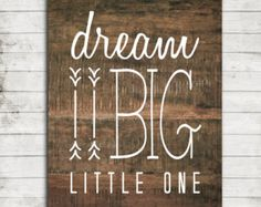 Dream Big Little One- Rustic Wood Printable 8x10 Art Print for Children/Nursery #130