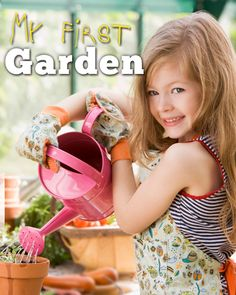 My First Garden: A fun kid's guide to their first gardening ventures.