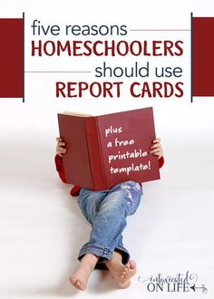Homeschoolers use report cards?! Yup - here are 5 reasons you should too! Plus some free printable templates to get you started.