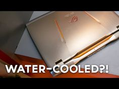 First Water-Cooled Gaming Laptop!? (ASUS ROG GX700) - YouTube