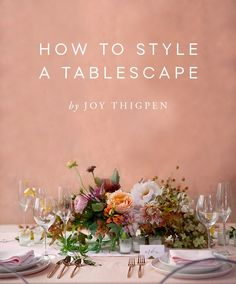 Styling a Tabletop for Camera by Joy Thigpen.