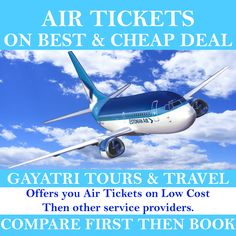 Compare First and Then Book... We Gayatri Tours & Travel offers best and cheap deal in Air Tickets then the other service provider. Book your tickets from anywhere at anytime. #Whatsapp@ +91-9911-91-81-81, +91-7848-91-81-81 or Just #call@ 011-2731-71-81, +91-9891-71-81-81, +91-7862-91–81-81 #Visit@ www.gayatritour.com  #GayatriTour #AirTickets #AirFare #LowCost #Guaranteed