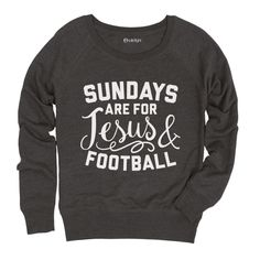 Sundays Are for Football and Jesus Slouchy Pullover
