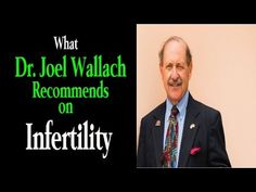 What Dr. Joel Wallach recommends for Infertility. Nutritional strategy to get…