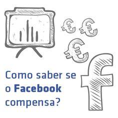 Como saber se o Facebook compensa?http://designportugal.net/como-saber-se-facebook-compensa/