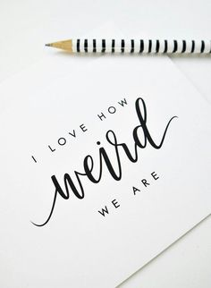 lettering I Love How Weird We Are Card, Valentine's Day Card, Galentine's Day Card, Funny Valentine' Funny Valentine, Valentine Day Cards, Calligraphy Doodles, Calligraphy Drawing, Calligraphy Letters, Calligraphy Video, April Calligraphy, Calligraphy Quotes Doodles, Learn Calligraphy