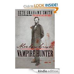 Abraham Lincoln: Vampire Hunter [#Kindle Edition]  $13.62