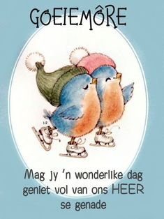 Good Morning Kisses, Good Morning Happy, Morning Wish, Good Morning Quotes, Afrikaanse Quotes, Goeie More, Christian Messages, Morning Greetings Quotes, Morning Blessings