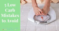 Learn about the 5 low carb mistakes you should avoid when starting a healthy eating lifestyle.