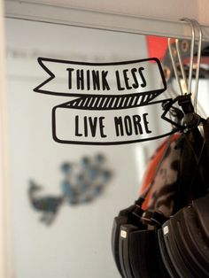 Think less. Home Photo, New Homes, Lily, Words, Friends, Inspiration, Amigos, Biblical Inspiration, Orchids