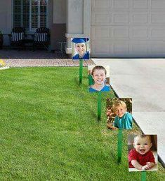 For the graduate!! Line the drive or walkway with pictures through the years...laminate to protect from the elements!!