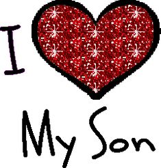 i love my son images | report inappropriate i love my son