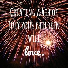 Ideas for a 4th of July your children will never forget! Crafts, recipes, and traditions.