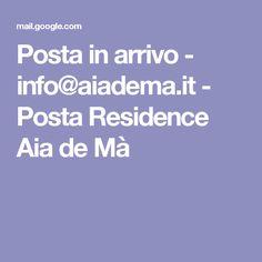 Posta in arrivo - info@aiadema.it - Posta Residence Aia de Mà
