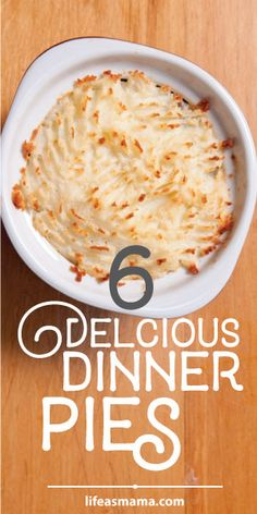 6 Delicious Dinner Pies