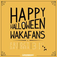 Happy Halloween WakaFans! Make sure you check out our all day Facebook competition :)