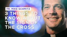 """Altaration -- Fr. Mike Schmitz -- """"3 Things to Know About The Sign of the Cross & its meanings #Cathmedia #Catholic @ascensionpress"""