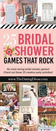25 Bridal Shower Games that totally ROCK! No more boring bridal shower games!!! - www.TheDatingDivas.com                                                                                                                                                                                 More