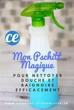 Mon Pschitt Magique Pour Nettoyer Douche et Baignoire Efficacement.