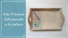 Vida Práctica: Introducción a la costura – Practical Life: Introduction to sewing http://www.montessoriencasa.es/vida-practica-costura/