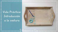 Vida Práctica: Introducción a la costura – Practical Life: Introduction to sewing http://www.montessoriencasa.es/vida-practica-costura/