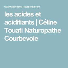 les acides et acidifiants | Céline Touati Naturopathe Courbevoie