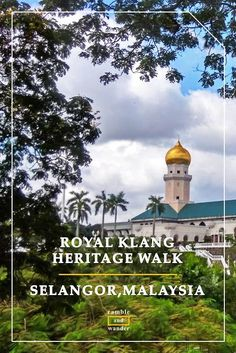 The most comprehensive guide on doing the heritage walk in Selangor's royal town of Klang. Complete with photos, tips & maps.
