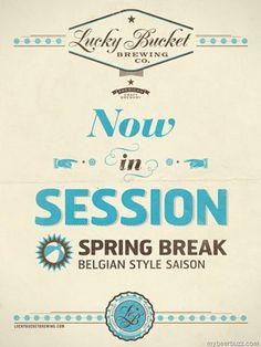 Lucky Bucket Brewing - Spring Break Belgian Style Saison Now in Session