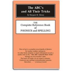 The ABC's and All Their Tricks -- Excellent reference book for phonics & spelling! Shows which words follow which spelling rules, the origins of those rules, and generally makes SENSE out of the English language!! This is the only source I've ever found that explains why certain words begin with KN or GH or WR and finally solved the mystery of how W can be a vowel!! Don't teach phonics/reading/spelling without it!
