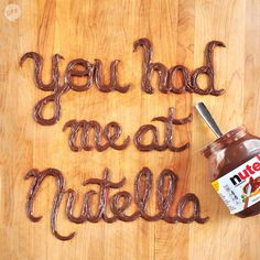 You had me at Nutella