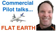 Christian Pilot/Former US Embassy Officer Testifies that Earth is FLAT!