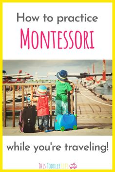 How to practice Montessori with your children while you are traveling. Use these tips to keep practicing Montessori while you are traveling with your Montessori toddler. Montessori Education, Montessori Classroom, Montessori Toddler, Montessori Activities, Infant Activities, Science Activities, Toddler Preschool, Waldorf Education, Flying With Kids