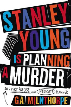 Stanley Young Is Planning a Murder in a Very Precise and Intricate Manner
