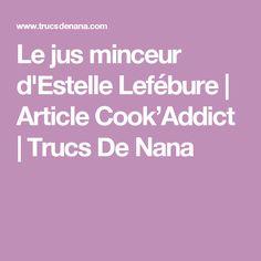 Le jus minceur d'Estelle Lefébure | Article Cook'Addict | Trucs De Nana