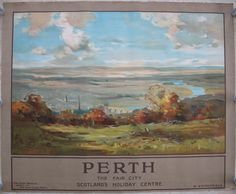 Perth - The Fair City - Scotland's Holiday Centre, by William Frazer. Classic 1920s expansive landscape painting with a view from Kinnoull Hill, the spires of the city of Perth in the left middle distance, with the River Tay winding off to the right and a bridge being the central focal point. The open landscape, rolling hills and wonderful sky take up most of the poster. Original Vintage Railway Poster available on originalrailwayposters.co.uk