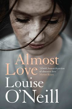 Almost Love by Louise O'Neill