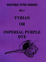 Historic Dyes Series No. 7 - The Mystery of Imperial Purple Dye