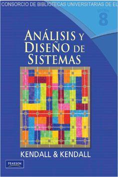 Kenneth E. Kendall. Análisis y diseño de sistemas [En línea]  8ª Ed. México: Pearson  2011  ISBN  9786073205788  Disponible en Biblioteca Virtual de Pearson