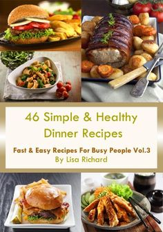 """Free Kindle Book For A Limited Time : 46 Simple & Healthy Dinner Recipes - FREE Bonus """"The Power of Antioxidants"""" Inside (Fast & Easy Recipes For Busy People) - - FREE Bonus """"The Power of Antioxidants"""" Inside- Well formatted ebook- Clickable table of contents; each recipe has its own link to the table of contents for easier navigation- Each recipe comes with a HD picture (optimized for Kindle Fire)With most people having full-time jobs and always on the go, it becomes more essential to have…"""