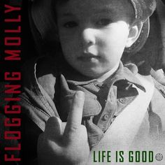 Flogging_Molly_-_Life_Is_Good