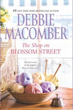 The shop on blossom street a blossom street novel book 1 by debbie macomber