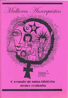 Mabel Dias - Mulheres Anarquistas: O Resgate de uma História Pouco Contada (2003) - Blog Almas Corsárias