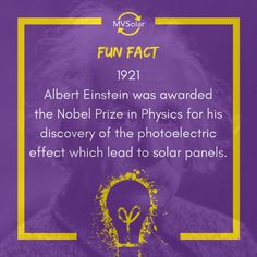 MV Solar Fun Fact: Albert Einstein was awarded the Nobel Prize in Physics for his discovery of the photoelectric effect which lead to solar panels. Nobel Prize In Physics, Solar Solutions, Albert Einstein, Renewable Energy, Solar Panels, Discovery, Fun Facts, Sun Panels, Solar Panel Lights