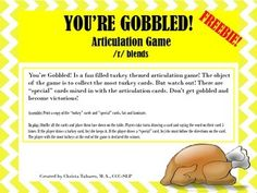 Youre Gobbled! Is a fun filled turkey themed articulation game! The object of the game is to collect the most turkey cards. But watch out! There are special cards mixed in with the articulation cards. Dont get gobbled and become victorious! This packet contains /r/ blend words (br, kr, dr, fr, gr, tr and pr) and is a FREEBIE!
