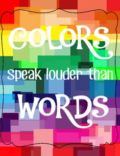 """This rainbow tiled poster is geared to inspire any visual arts classroom. The poster states, """"Colors Speak Louder than Words"""". Art Teacher Quotes, Sign Quotes, Me Quotes, Color Quotes, Quotes About Color, Inspirational Quotes For Kids, Inspiring Quotes, Rainbow Quote, Artist Quotes"""